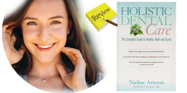BOOK REVIEW | Holistic Dental Care | Author: Nadine Artemis