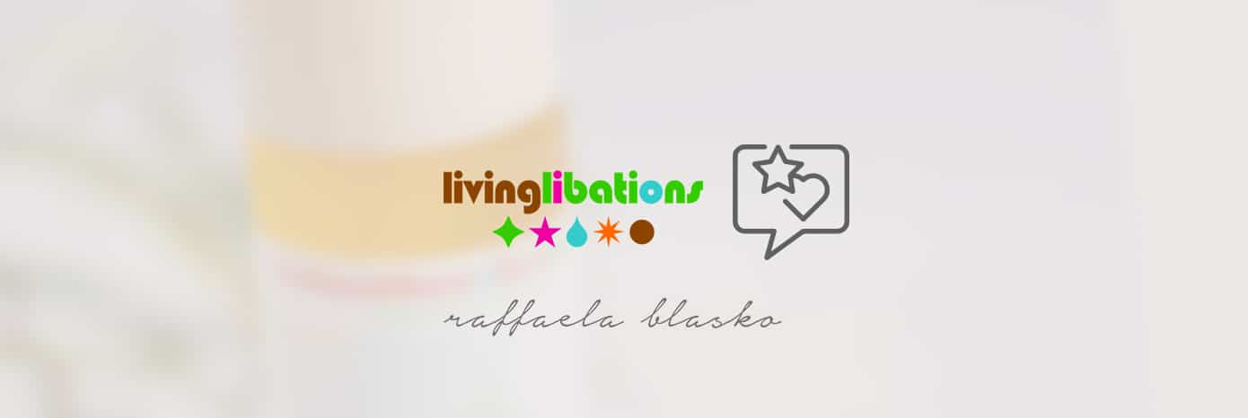 raffaela blasko living libations reviews